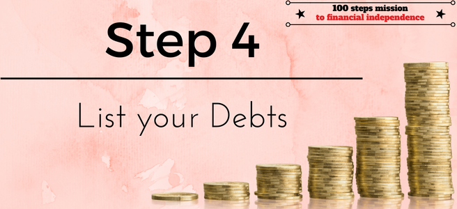 Step 4 of our 100 steps to Financial independence: List your Debts
