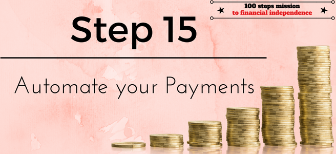 Step 15 of our 100 steps mission to financial independe: automate your payments