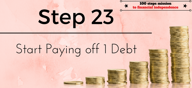 Step 23 of the 100 steps mission to financial independence: Start paying off 1 debt