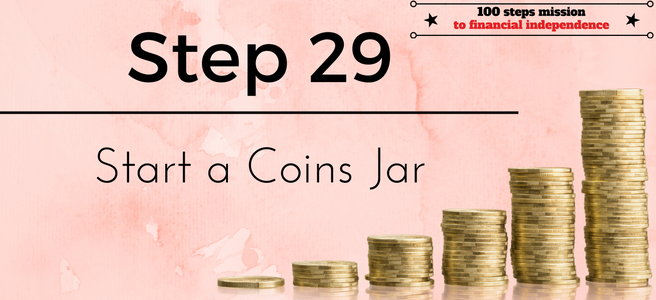 Step 29 of the 100 steps mission to financial independence: Start a coins jar