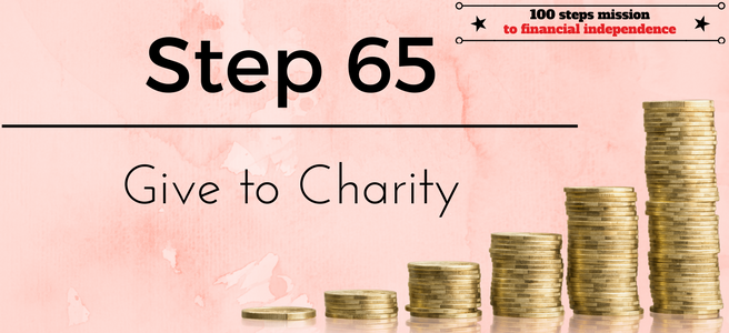 Step 65 of the 100 steps to financial independence: Give to Charity