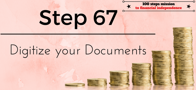 Step 67 of the 100 Steps mission to financial independence: Digitize your Documents