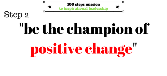 Step 2- Champion of positive change
