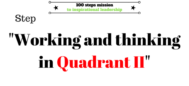 Working and thinking in Quadrant II