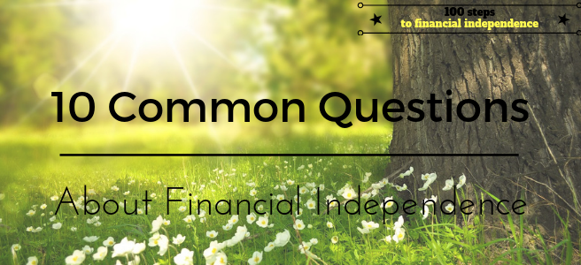 10 Common Questions about Financial Independence